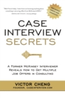 Case Interview Secrets : A Former McKinsey Interviewer Reveals How to Get Multiple Job Offers in Consulting - Book