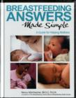 Breastfeeding Answers Made Simple : A Guide for Helping Mothers - Book