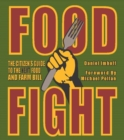 Food Fight : The Citizen's Guide to the Next Food and Farm Bill - eBook