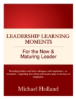 Leadership Learning Moments for the New & Maturing Leader - eBook