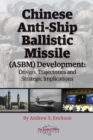 Chinese Anti-Ship Ballistic Missile (ASBM) Development : Drivers, Trajectories, and Strategic Implications - eBook