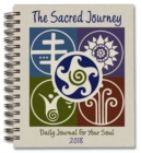 Sacred Journey Journal 2018 : Daily Journal for Your Soul - Book