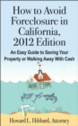 How to Avoid Foreclosure in California, 2012 Edition - eBook