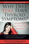 Why Do I Still Have Thyroid Symptoms? When My Lab Tests Are Normal - Book