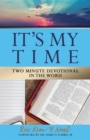 It's My Time : Two Minute Devotional in the Word - eBook