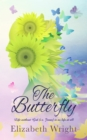 The Butterfly : Life without God (i.e., Jesus) is No Life at All - eBook