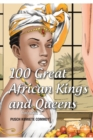 100 Great African Kings and Queens ( Volume 1 ) : Contesting for glory and empire - eBook