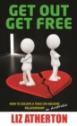 Get Out Get Free : How to escape a toxic or abusive relationship in Australia - eBook
