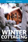 Winter Cottaging : How to enjoy your cottage all year round - eBook