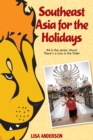 Southeast Asia for the Holidays, Part 4: Mom! There's a Lion in the Toilet - eBook