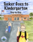 Tucker Goes to Kindergarten : Step-by-Step - eBook