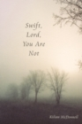 Swift, Lord, You Are Not - eBook