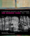 California Society of Printmakers: One Hundred Years, 1913-2013 - eBook