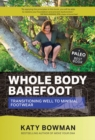 Whole Body Barefoot : Transitioning Well to Minimal Footwear - Book