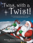 'Twas, with a Twist! : The Continuing Journey with St. Nicholas as He Celebrates His Favorite Gift - eBook