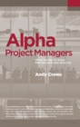 Alpha Project Managers : What the Top 2% Know That Everyone Else Does - Book