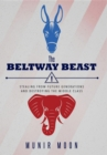 The Beltway Beast : Stealing from Future Generations and Destroying the Middle Class - eBook