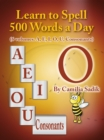 Learn to Spell 500 Words a Day: The Vowel O - eBook