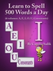 Learn to Spell 500 Words a Day: The Vowel I - eBook