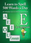Learn to Spell 500 Words a Day: The Vowel E - eBook
