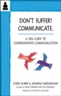 Don't Suffer, Communicate! : A Zen Guide to Compassionate Communication - Book