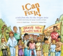I Can Fix It! : A Tale from the Iris the Dragon Series - eBook