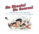 He Shoots! He Scores! : A Tale from the Iris the Dragon Series - eBook