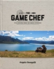 The Game Chef : Wild Recipes from the Great Outdoors - Book