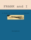 Frank and I: A Study of Flagellation in England - eBook