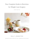 Your Complete Guide to Nutrition for Weight Loss Surgery - eBook