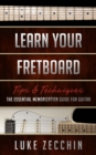 Learn Your Fretboard : The Essential Memorization Guide for Guitar (Book + Online Bonus Material) - eBook
