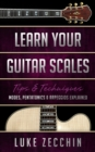 Learn Your Guitar Scales : Modes, Pentatonics & Arpeggios Explained (Book + Online Bonus) - eBook