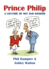 Prince Philip : A Lifetime of Wit and Wisdom - Book