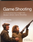 Game Shooting : A Comprehensive Insight into Modern British Game Shooting - Book