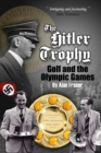 The Hitler Trophy : Golf and the Olympic Games - Book