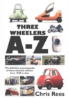 Three-Wheelers A-Z : The Definitive Encyclopaedia of Three-wheeled Vehicles from 1940 to Date - Book