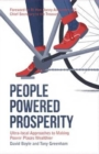 People Powered Prosperity : Ultra Local Approaches to Making Poorer Places Wealthier - Book