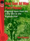 Red Sun At War Part Three : Fighting back from the Coral Sea to the Kokoda Trail. - eBook