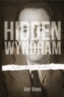 Hidden Wyndham : Life, Love, Letters - Book