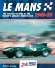 Mans : The Official History of the World's Greatest Motor Race, 1949-59 - Book