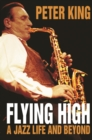 Flying High : A Jazz Life and Beyond - eBook