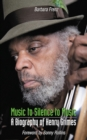 Music to Silence to Music : A Biography of Henry Grimes - eBook