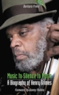 Music to Silence to Music : A Biography of Henry Grimes - Book