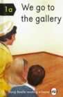 We Go to the Gallery : A Dung Beetle Learning Guide - Book