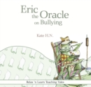 Eric the Oracle on Bullying - Book