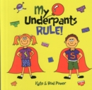 My Underpants Rule - Book