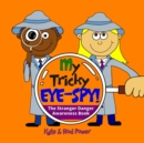 My Tricky EYE-SPY! : A STRANGER DANGER awareness book - Book