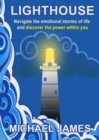 Lighthouse : Navigate the Emotional Storms of Life and Discover the Power Within You - Book