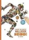 The What on Earth? Wallbook Timeline of Sport : The Sensational Story of Sport from the Ancient Olympics to the Present Day - Book
