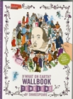 The What on Earth? Wallbook Timeline of Shakespeare : The Wonderful Plays of William Shakespeare Performed at the Original Globe Theatre - Book